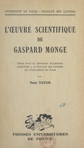 René Taton - L'œuvre scientifique de Gaspard Monge - Thèse pour le Doctorat ès lettres présentée à la Faculté des lettres de l'Université de Paris.