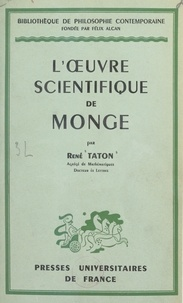 René Taton et Félix Alcan - L'œuvre scientifique de Monge.