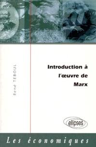 René Teboul - Introduction à l'oeuvre de Marx.