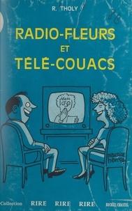 René Tholy et Maurice Henry - Radio-fleurs et télé-couacs.