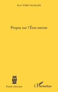 René Toko Ngalani - Propos sur l'Etat-nation.