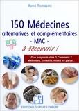 René Tomasini - 150 médecines alternatives et/ou complémentaires - MAC - (selon le terme retenu par l'OMS) à connaitre.