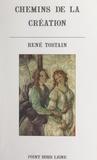 René Tostain - Chemins de la création.