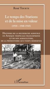 René Tourte - Histoire de la recherche agricole en Afrique tropicale francophone et de son agriculture de la Préhistoire au Temps modernes - Volume 3.