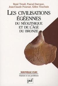 René Treuil et Pascal Darcque - Les civilisations égéennes du néolithique et de l'Age du Bronze.