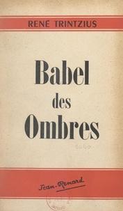 René Trintzius - Babel des ombres.