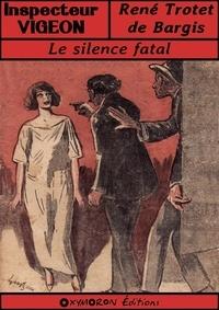 René Trotet de Bargis et Gil Baer - Le silence fatal.