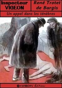 René Trotet de Bargis et Gil Baer - Un appel dans les ténèbres.