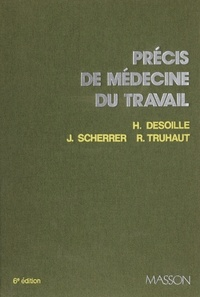 René Truhaut et Jean Scherrer - Précis de médecine du travail.