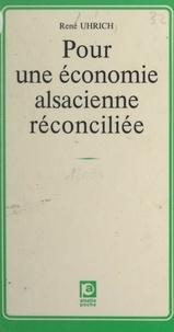René Uhrich et Pierre Pflimlin - Pour une économie alsacienne réconciliée.