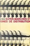 René Uhrich et Pierre Pflimlin - Super-marchés et usines de distribution - Hier aux États-Unis, aujourd'hui en France.