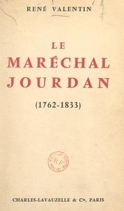 René Valentin et Léon Betoulle - Le maréchal Jourdan (1762-1833).