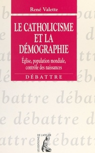 René Valette - Le catholicisme et la démographie : Église, population mondiale, contrôle des naissances.