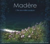 René Van Bever - Madère - L'île aux mille couleurs.