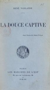 René Vanlande - La douce captive.