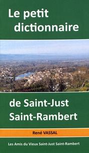 René Vassal - Le petit dictionnaire de Saint-Just-Saint-Rambert.