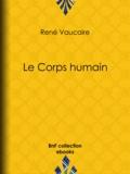 René Vaucaire - Le Corps humain.