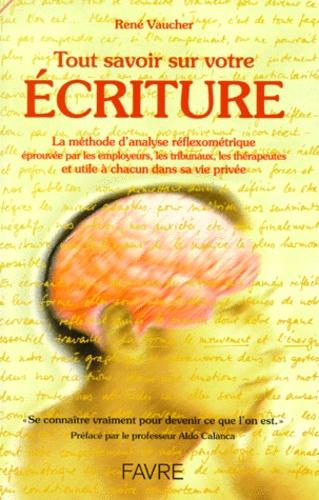 René Vaucher - Tout savoir sur votre écriture.