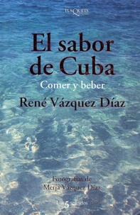 René Vazquez Diaz - El sabor de Cuba - Comer y beber.