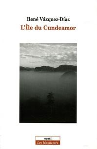 René Vazquez-Diaz - L'Ile du Cundeamor.
