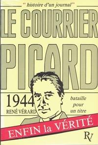 """René Vérard - Histoire d'un journal, """"Le Courrier picard"""" - Tome 1, Bataille pour un titre : 1944."""