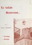 René Vérard - La ballade sancerroise, touristique, historique.
