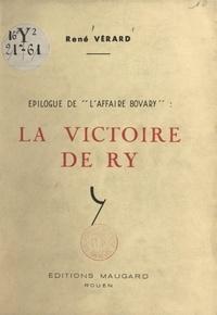 """René Vérard - La victoire de Ry - Épilogue de """"l'affaire Bovary""""."""
