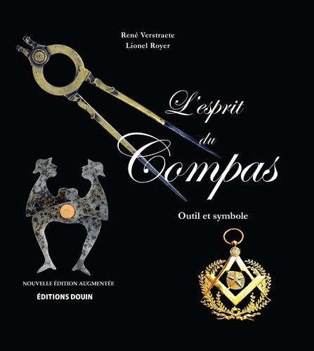 L'esprit du compas. Outil et symbole 2e édition revue et augmentée