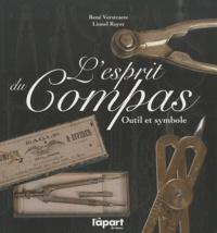 René Verstraete et Lionel Royer - L'esprit du compas - Outil et symbole.