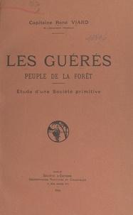 René Viard - Les Guérés, peuple de la forêt - Étude d'une société primitive.
