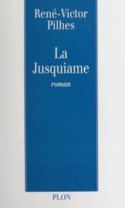 René-Victor Pilhes - La Jusquiame.