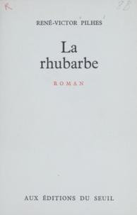 René-Victor Pilhes - La rhubarbe.