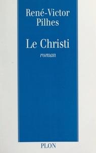 René-Victor Pilhes - Le Christi.
