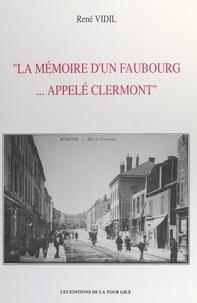 René Vidil et Jean Cabotse - La mémoire d'un faubourg... appelé Clermont.