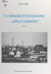 René Vidil et  Collectif - La mémoire d'un faubourg... appelé Clermont (2).