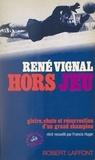 René Vignal et Francis Huger - Hors jeu.
