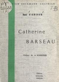 René Vigneron et Albert Schneider - Catherine Barseau.
