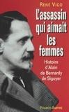 René Vigo - L'assassin qui aimait les femmes.