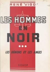 René Vigo - Les hommes en noir (3). Les démons et les anges.