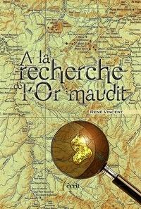 René Vincent - A la recherche de l'or maudit.