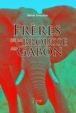 René Vincent - Frères de la brousse au Gabon.