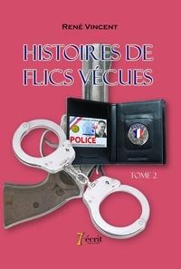 René Vincent - Histoires de flics vécues Tome 2 : .