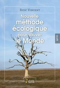 René Vincent - Nouvelle méthode écologique pour sauver le monde.