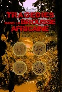 René Vincent - Tragédies dans la brousse africaine.