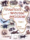 René Vincent - Tragédies dans la brousse africaine - Tome 1.