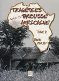 René Vincent - Tragédies dans la brousse africaine - Tome 2.