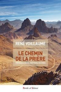 René Voillaume et José María Recondo - Le chemin de la priere.