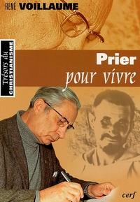 René Voillaume - Prier pour vivre.