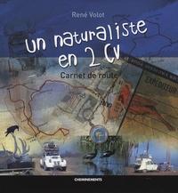 René Volot - Un naturaliste en 2 CV - Carnet de route.