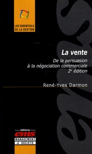 La vente- De la persuasion à la négociation commerciale - René-Yves Darmon | Showmesound.org